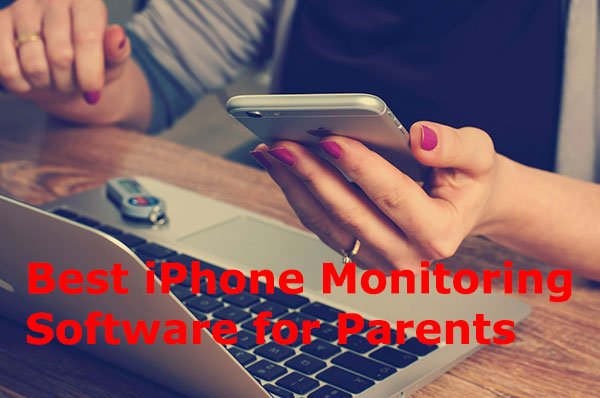 iPhone Monitoring Software for Parents